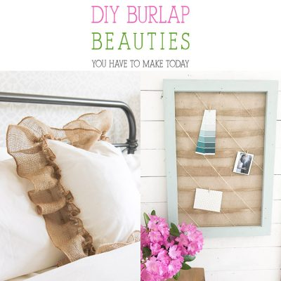 DIY Burlap Beauties You Have To Make Today