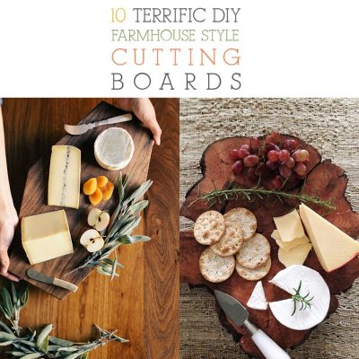 10 Terrific DIY Farmhouse Style Cutting Boards