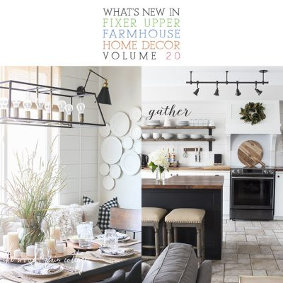 What's New In Fixer Upper Farmhouse Home Decor Volume 20