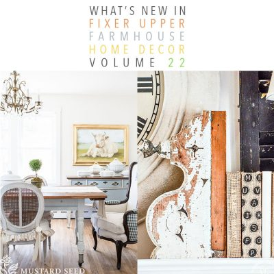 What's New In Fixer Upper Farmhouse Home Decor Volume 22