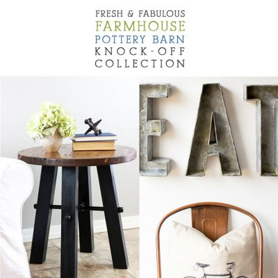 Fresh and Fabulous Farmhouse Pottery Barn Knock-Off Collection