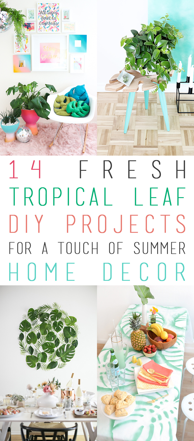 3 Home Decor Trends For Spring Brittany Stager: 14 Fresh Tropical Leaf DIY Projects For A Touch Of Summer