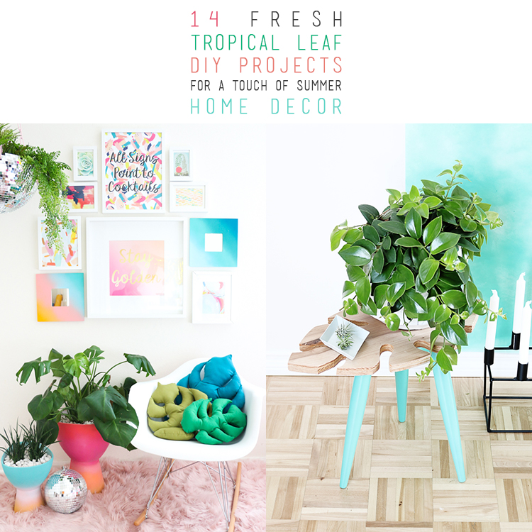 Summer Home Decor: 14 Fresh Tropical Leaf DIY Projects For A Touch Of Summer