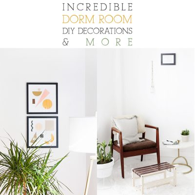 Incredible Dorm Room DIY Decorations And More