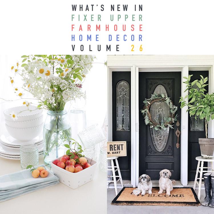 What S New In Fixer Upper Farmhouse Home Decor Volume 26