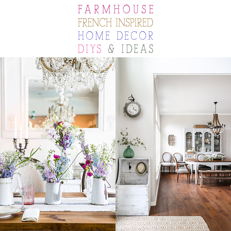 Home Decor Industry: Farmhouse French Inspired Home Decor Ideas And DIYS