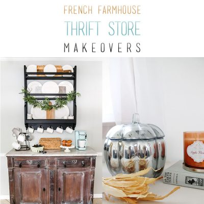 French Farmhouse Thrift Store Makeover and More