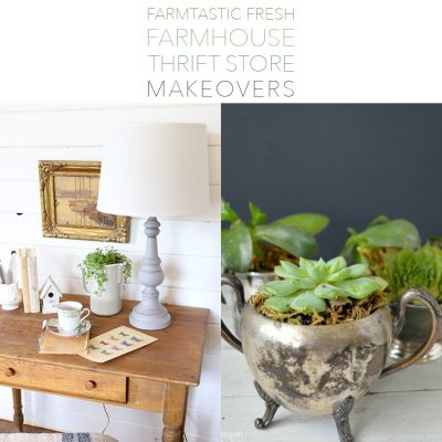 Farmtastic Fresh Farmhouse Thrift Store Makeovers