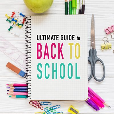 Ultimate Guide to Back To School