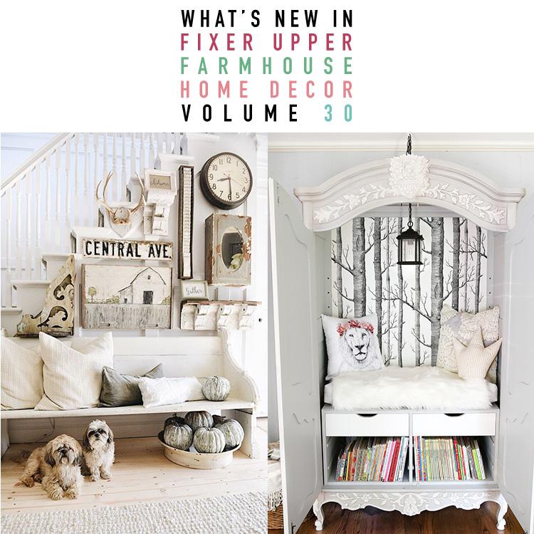 what s new in fixer upper farmhouse home decor volume 30