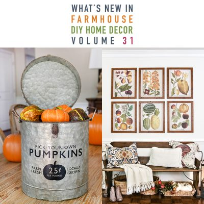 What's New in Farmhouse DIY Home Decor Projects Vol. 31