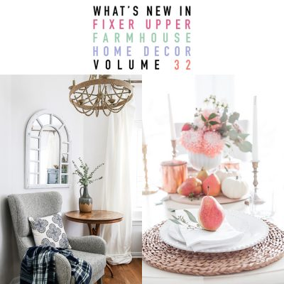What's New In Fixer Upper Farmhouse Home Decor Vol 32