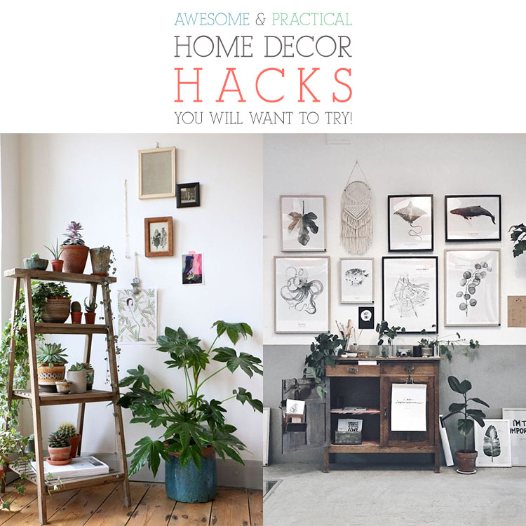 Home Decor Industry: Awesome And Practical Home Decor Hacks You Will Want To