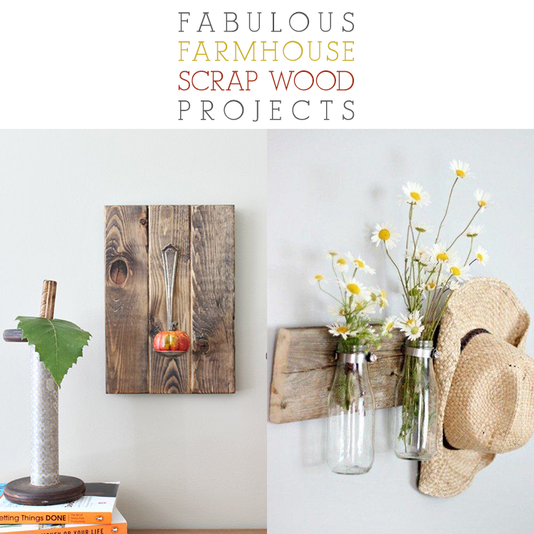 Fabulous Farmhouse Scrap Wood Projects The Cottage Market