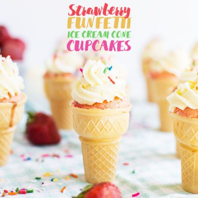 Strawberry Funfetti Ice Cream Cone Cupcakes