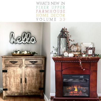 What's New In Fixer Upper Farmhouse Home Decor Volume 33