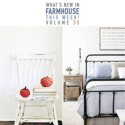 What's New in Farmhouse This week! Volume 35