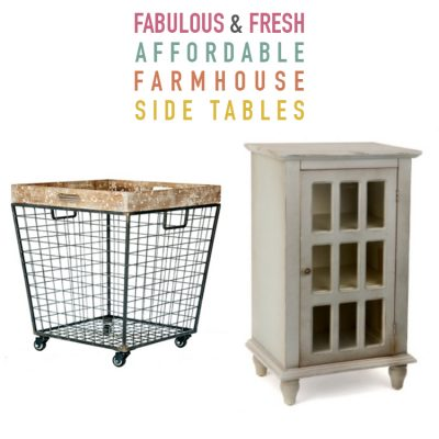 Fabulous and Fresh Affordable Farmhouse Side Tables