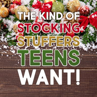 The Kind of Stocking Stuffers Teens WANT!