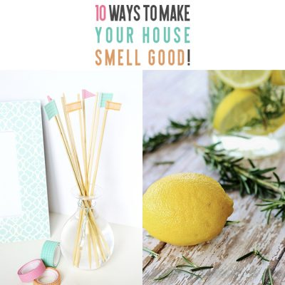 10 Ways To Make Your House Smell Good