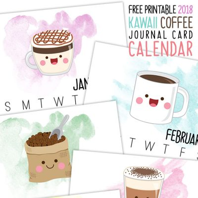 Free Printable 2018 Kawaii Coffee Journal Card Calendar