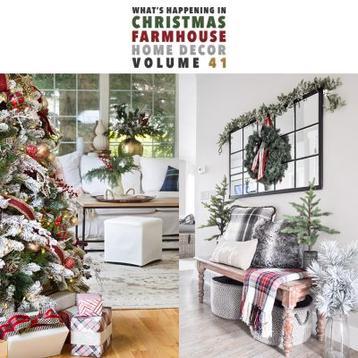 What's Happening In Christmas Farmhouse Home Decor Volume 41