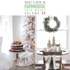 What's Happening In Christmas Farmhouse Home Decor Volume 39