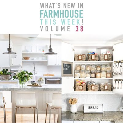 What's New In Farmhouse This Week Volume 38