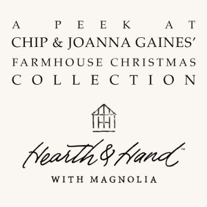 A Peek at Chip & Joanna Gaines' Farmhouse Christmas Collection
