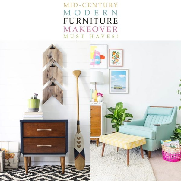 Mid Century Modern Furniture Makeover Must Haves!