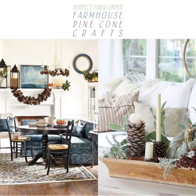 Perfect Fixer Upper Farmhouse Pinecone Crafts