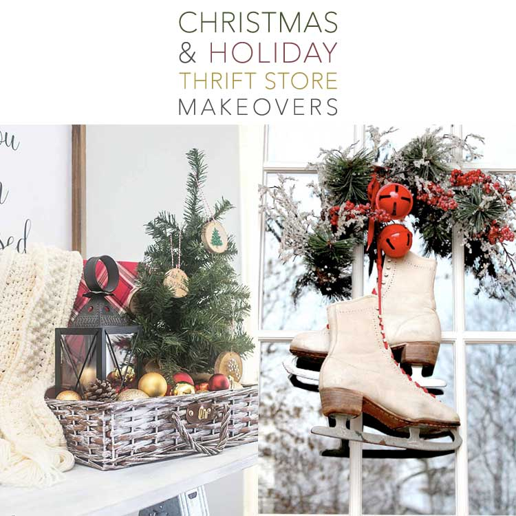 Christmas And Holiday Farmhouse Thrift Store Makeovers