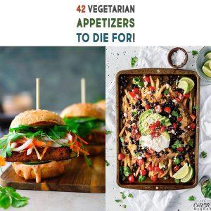 42 Vegetarian Appetizers To Die For!