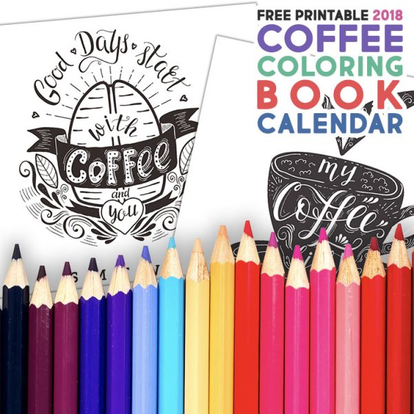 Free Printable 2018 Coffee Coloring Book Calendar