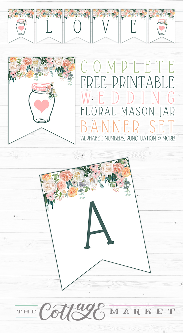 Complete Free Printable Floral Banner Set // Mason Jar Wedding