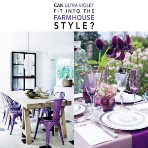 Can Ultra Violet fit into the Farmhouse Style?
