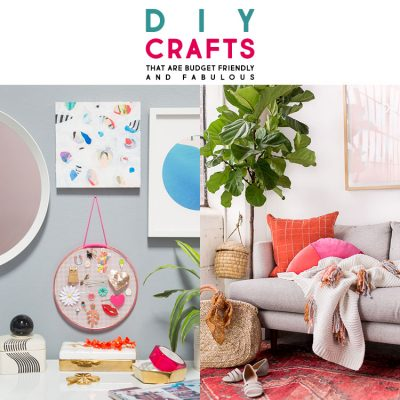 DIY Crafts that are Budget Friendly and Fabulous