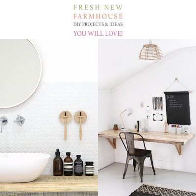 Fresh New Farmhouse DIY Projects and Ideas You Will Love!