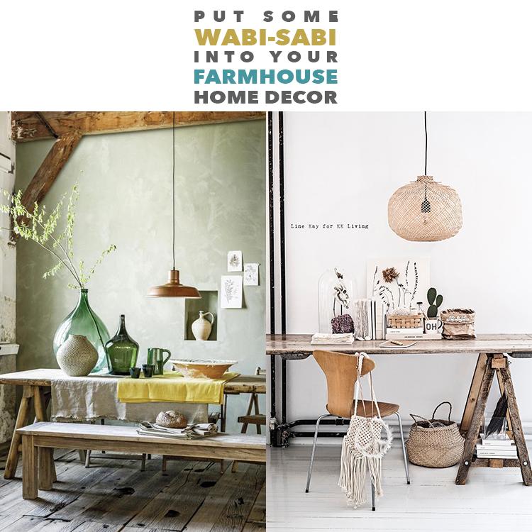 How To Decor Your Home: Put Some Wabi-Sabi Into Your Farmhouse Home Decor