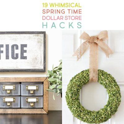 19 Whimsical Spring Time Dollar Store Hacks