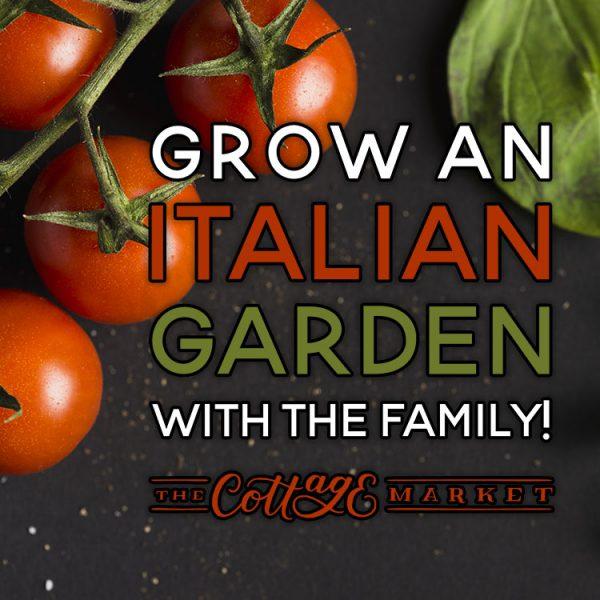 Grow an Italian Garden with the Family