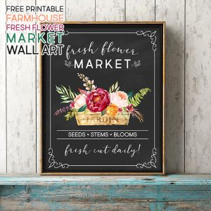 Free Printable Farmhouse Fresh Flower Market Wall Art /// 4 Different Versions!!!