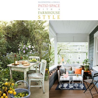 Maximizing a Small Patio Space with a Farmhouse Style