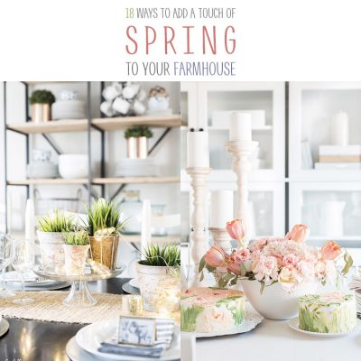 18 Ways to Add A Touch Of Spring To Your Farmhouse