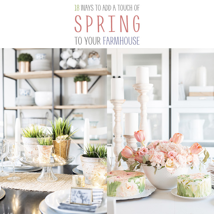 18 Ways to Add A Touch Of Spring To Your Farmhouse - The Cottage Market