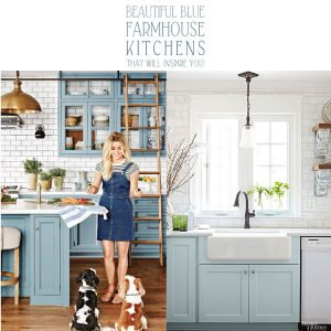 Beautiful Blue Farmhouse Kitchens that Will Inspire You!