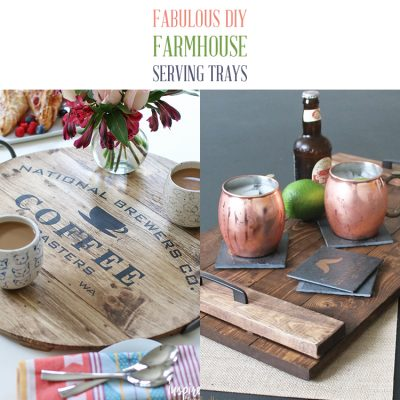 Fabulous DIY Farmhouse Serving Trays