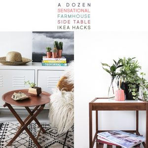 A Dozen Sensational Farmhouse Side Table IKEA Hacks