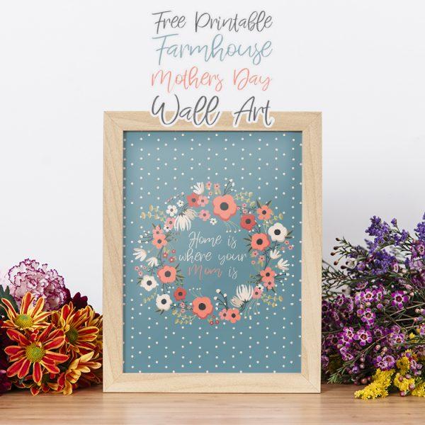 Free Printable Farmhouse Mother's Day Wall Art