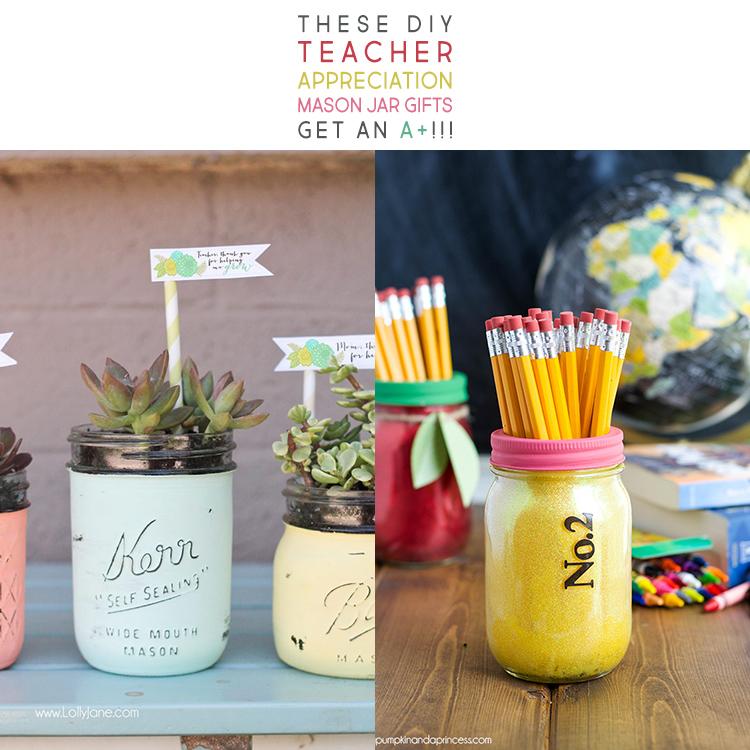 These Diy Teacher Appreciation Mason Jar Gifts Get An A
